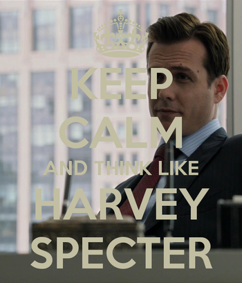 KEEP CALM AND THINK LIKE HARVEY SPECTER