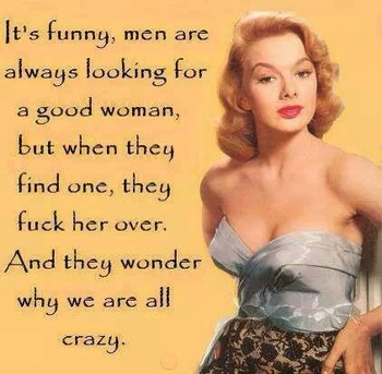 Men are looking for a good woman