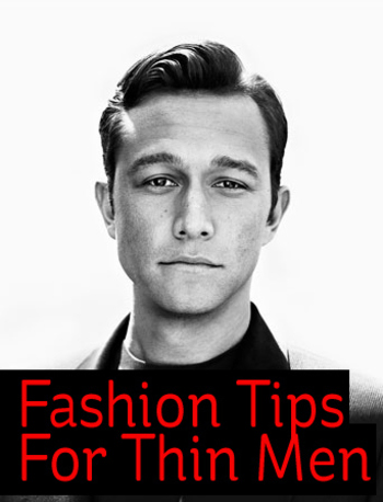 Fashion Tips For Thin Men {+Can you change your body type?} (B)