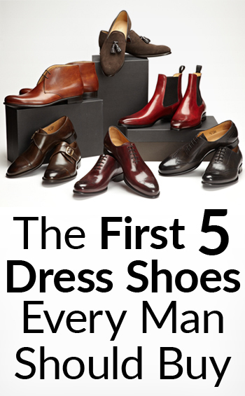 The First 5 Dress Shoes Every Man Should Buy   Guide To Purchasing Your Upgraded Shoe Collection